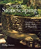 Simple Stonescaping: Gardens, Walls, Paths & Waterfalls