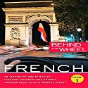 Behind the Wheel: French 1 Audiobook by  Macmillan Audio, Mark Frobose Narrated by Mark Frobose