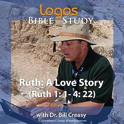 Ruth: A Love Story (Ruth 1: 1- 4: 22)