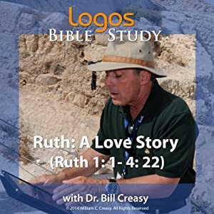 Ruth: A Love Story (Ruth 1: 1- 4: 22) Lecture