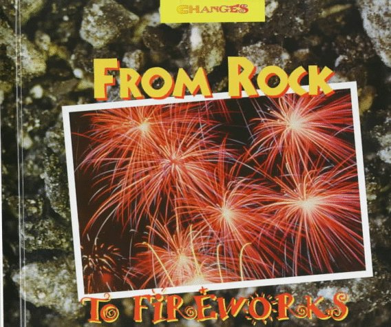 From Rock to Fireworks: A Photo Essay (Changes)