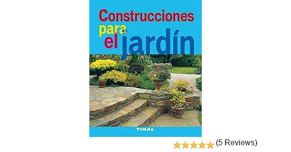 Construcciones Para El Jardin Jardineria Y Plantas Jardinería Y ...