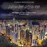 Hong Kong: The History and Legacy of Asia's