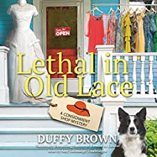 Lethal in Old Lace: The Consignment Shop Mysteries, Book 5 Audiobook by Duffy Brown Narrated by Amy Tallmadge