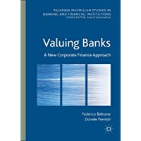 Valuing Banks: A New Corporate Finance Approach (Palgrave Macmillan Studies in Banking...
