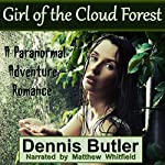 Girl of the Cloud Forest: A Paranormal Adventure/Romance | Dennis Butler