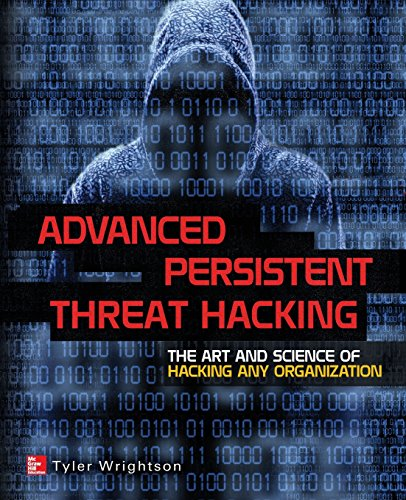 Threat Hacking: The Art and Science of Hacking Any Organization ()