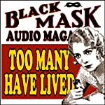 Too Many Have Lived: Black Mask Audio Magazine | Dashiell Hammett
