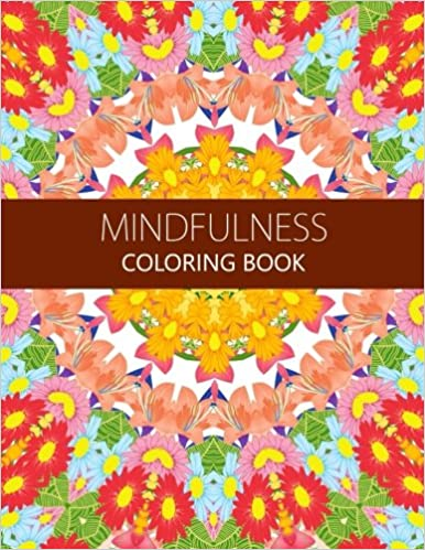 Mindfulness Coloring Book How To Meditate For Lifelong Peace Focus And Happiness Adults Kids Pages Anti Stress Publisher