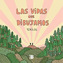Las Vidas Que Dibujamos / The Lives We Draw