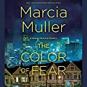 The Color of Fear Audiobook by Marcia Muller Narrated by Elizabeth Evans