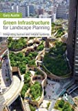 img - for Green Infrastructure for Landscape Planning: Integrating Human and Natural Systems book / textbook / text book