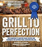 andys masters - Grill to Perfection: Two Champion Pit Masters Share Recipes and Techniques for Unforgettable Backyard Grilling