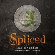 Spliced Audiobook by Jon McGoran Narrated by Sophie Amoss