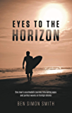 Eyes To The Horizon: One man's psychedelic journey into dating apps and perfect waves on foreign shores