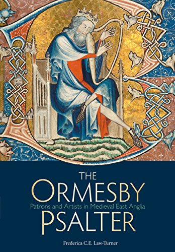 The Ormesby Psalter: Patrons and Artists in Medieval East Anglia (Treasures from the Bodleian Library)