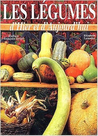 Livres gratuits en ligne Les légumes d'hier et d'aujourd'hui pdf