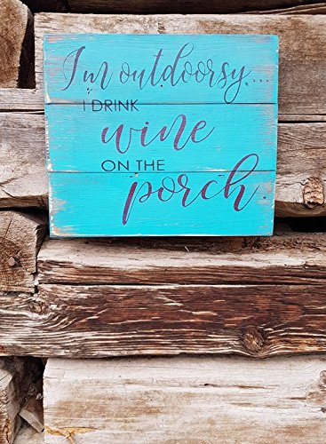 Teisyouhu Wooden Home Sign I'm Outdoorsy I Drink Wine On The Porch Cabin Decor Plaque Wall Accessory Housewarming Gift