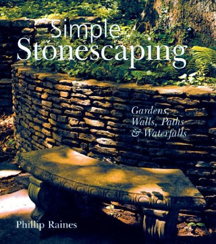 Download Simple Stonescaping: Gardens, Walls, Paths & Waterfalls PDF