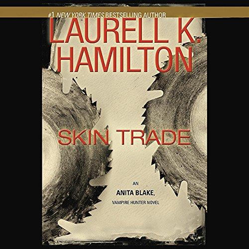 Skin Trade: Anita Blake, Vampire Hunter: Book 17