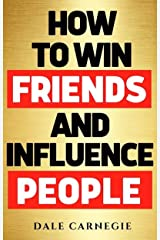 How to Win Friends & Influence People Kindle Edition