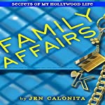 Family Affairs: Secrets of My Hollywood Life   Jen Calonita