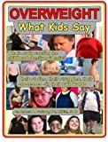 Overweight: What Kids Say: What's really causing the childhood obesity epidemic?