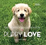 Puppy Love: True Stories of Doggie Devotion (Stories & Poems)