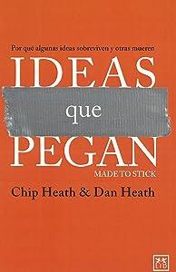 Ideas que pegan: Por qué algunas ideas sobreviven y otras mueren (VIVA) (Spanish Edition)