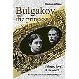 Bulgakov and the princess: Unhappy love of the writer