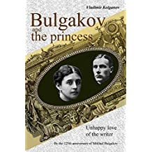 Bulgakov and the princess: Unhappy love of the writer