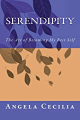 Serendipity: The Art of Becoming My Best Self Paperback