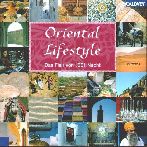 Read Online Oriental Lifestyle. Das Flair von 1001 Nacht. pdf