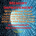 Memory Improvement with Three Brainwave Music Recordings: Alpha, Theta, Delta -for Three Different Sessions Speech by Randy Charach, Sunny Oye Narrated by Randy Charach