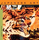 Japanese Art in Detail, John Reeve, 0674023919