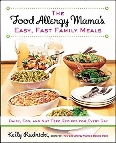 The food allergy mamas easy fast family meals dairy egg and nut the food allergy mamas easy fast family meals dairy egg and nut free recipes for every day kelly rudnicki 9781583335000 amazon books forumfinder Gallery