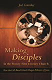 Making Disciples in the Twenty-First Century Church: How the Cell-Based Church Shapes Followers of Jesus (English Edition)
