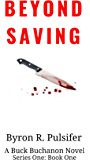 Beyond Saving (Series One Book 1)