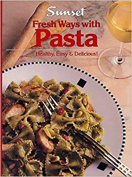 Book Fresh Ways With Pasta by Sunset Books (1990-04-03)