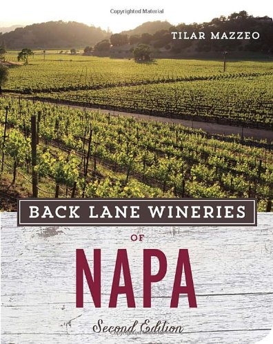 Back Lane Wineries of Napa, Second Edition by Tilar Mazzeo