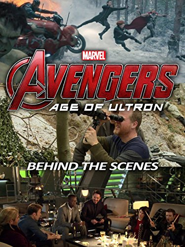 Avengers: Age of Ultron - Behind The Scenes (Avengers Age Of Ultron Cast And Crew)
