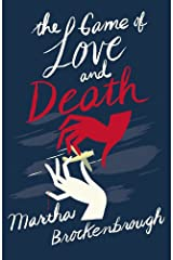 The Game of Love and Death by Martha Brockenbrough (2-Apr-2015) Paperback