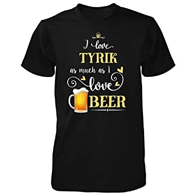 amazon com i love tyrik as much as i love beer gift for her
