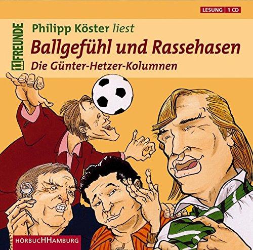 Ballgefühl und Rassehasen: Die Günter-Hetzer-Kolumnen: 1 CD