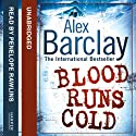 Blood Runs Cold Audiobook by Alex Barclay Narrated by Penelope Rawlins