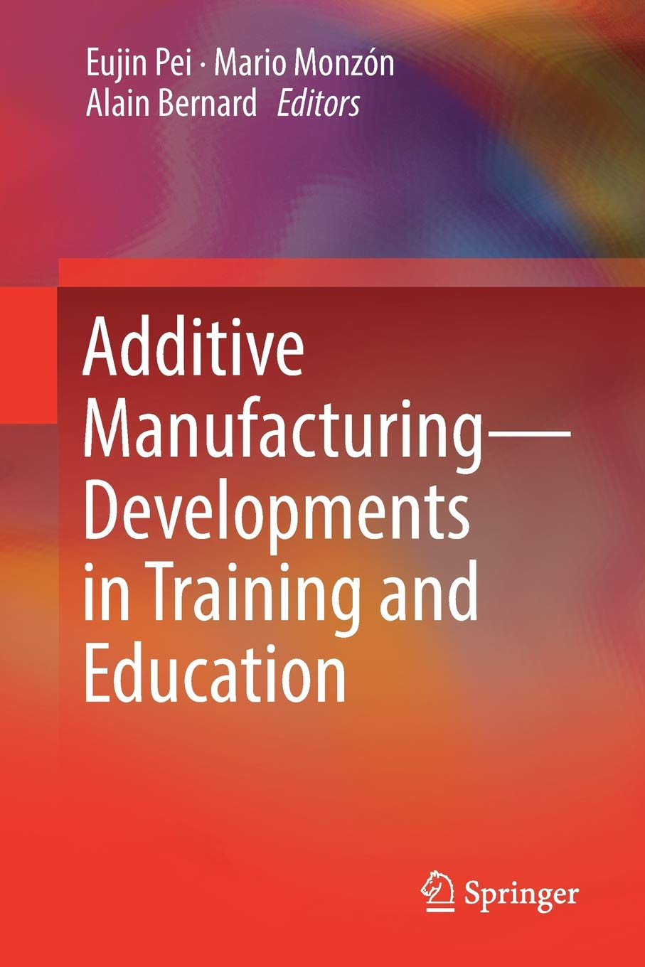 Additive Manufacturing – Developments in Training and Education ebook
