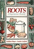 img - for Roots: A Vegetarian Bounty book / textbook / text book