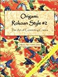 Origami Rokoan Style #2: More on the Art of Connecting Cranes