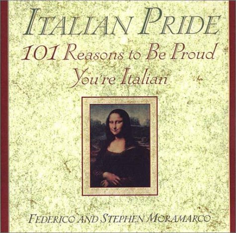 Italian Pride: 101 Reasons to Be Proud You