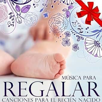 Música para Regalar. Canciones para el Recién Nacido by Grupo Cuenta ...
